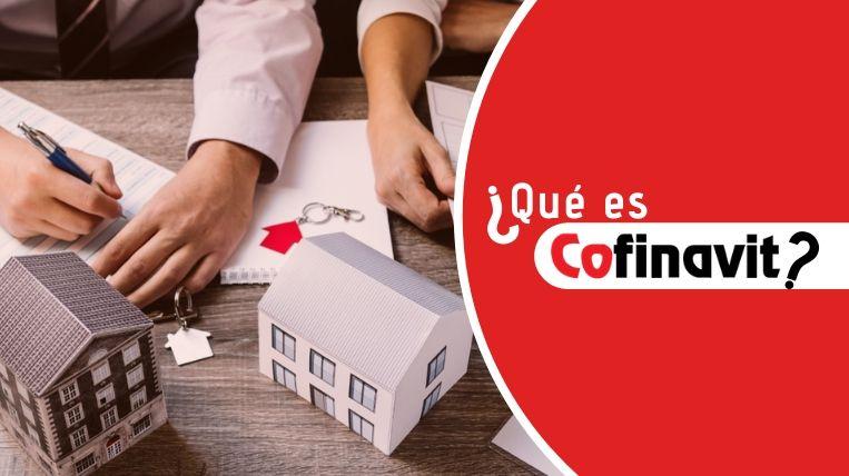 Qué es y para qué funciona el crédito Cofinavit 1