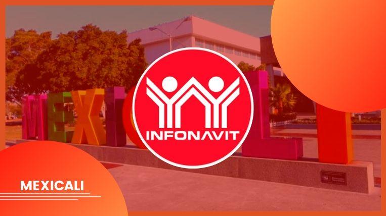 Dónde queda el Infonavit en la ciudad de Mexicali